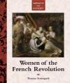 Women of the French Revolution - Thomas Streissguth