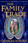 The Family Trade (Merchant Princes) - Charles Stross