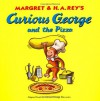 Curious George and the Pizza - Margret Rey, H.A. Rey, Alan J. Shalleck