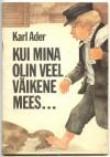 Kui mina olin veel väikene mees... - Karl Ader, Asta Vender