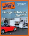 The Complete Idiot's Guide to Garage Solutions Illustrated - Robert Russell, Theresa Russell