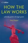 How The Law Works - Gary Slapper