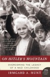 On Hitler's Mountain - Irmgard A. Hunt