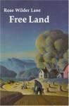 Free Land - Rose Wilder Lane