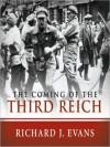 The Coming of the Third Reich - Richard J. Evans, Sean Pratt