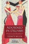 Adorned in Dreams: Fashion and Modernity - Elizabeth Wilson