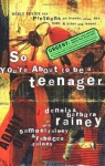 So You're About to Be a Teenager: Godly Advice for Preteens on Friends, Love, Sex, Faith, and Other Life Issues (Parenting) - Dennis Rainey, Rebecca Rainey, Samuel Rainey, Barbara Rainey