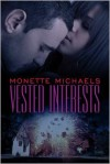 Vested Interests - Monette Michaels