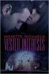 Vested Interests - Monette Michaels