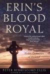 Erin's Blood Royal: The Gaelic Noble Dynasties of Ireland - Peter Berresford Ellis