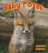 Baby Foxes - Bobbie Kalman