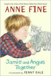 Jamie and Angus Together - Anne Fine, Penny Dale