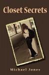 Closet Secrets - Michael Jones