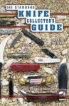 The Standard Knife Collector's Guide: Identification & Values - Roy Ritchie, Ron Stewart