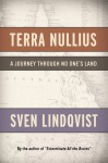 Terra Nullius: A Journey Through No One's Land - Sven Lindqvist, Sarah Death