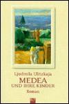 Medea und ihre Kinder - Lyudmila Ulitskaya