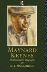 Maynard Keynes - D.E. Moggridge
