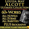 LOUISA MAY ALCOTT COLLECTION COMPLETE WORKS ULTIMATE EDITION - 60+ Works All Books, Poetry, Shorts, Rarities INCLUDING Little Women, Little Men, Good Wives, Eight Cousins, Rose in Bloom PLUS BIOGRAPHY - Louisa May Alcott, Ednah Cheney, Darryl Marks
