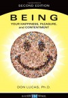 Being: Your Happiness, Pleasure, and Contentment - Don Lucas