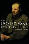 The Dostoevsky Encyclopedia - Kenneth Lantz