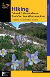 Hiking Colorado's Weminuche and South San Juan Wilderness Areas, 3rd: A Guide to the Area's Greatest Hiking Adventures - Donna Ikenberry