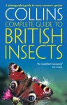 British Insects: A Photographic Guide to Every Common Species (Collins Complete Guide) - Michael Chinery