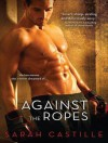 Against the Ropes - Sarah Castille, Lucy Rivers