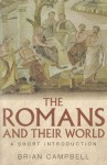 The Romans and their World: A Short Introduction - Brian Campbell, J. B. Campbell