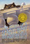 The Story of A Seagull and the Cat Who Taught Her To Fly - Luis Sepúlveda, Chris Sheban