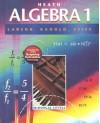 Heath Algebra 1 - Ron Larson, Lee Stiff, Timothy D. Kanold