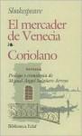 El mercader de Venecia--Coriolano - Miguel Angel Arroyo, William Shakespeare