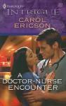 A Doctor-Nurse Encounter (Harlequin Intrigue, #1079) - Carol Ericson