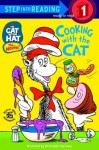Cooking With the Cat (The Cat in the Hat: Step Into Reading, Step 1) - Bonnie Worth, Christopher Moroney