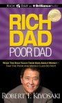 Rich Dad, Poor Dad: What the Rich Teach Their Kids about Money - That the Poor and Middle Class Do Not! - Robert T. Kiyosaki, Tim Wheeler
