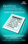 Getting Published: How the Pros Do It - R. Karl Largent, Matthew V. Clemens