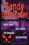 Candy in the Dumpster - Bill Breedlove, Mort Castle, Jay Bonansinga, John Everson, Martin Mundt