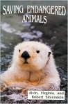 Saving Endangered Animals - Alvin Silverstein, Robert A. Silverstein, Virginia B. Silverstein