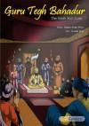 Guru Tegh Bahadur - The Ninth Sikh Guru (Sikh Comics) - Daljeet Singh Sidhu, Manjot Singh, Debbie Holland, Amarjit Virdi