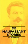 de Maupassant Stories - Guy de Maupassant