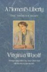 A Moment's Liberty: The Shorter Diary - Virginia Woolf