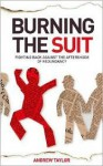 Burning the Suit: Fighting Back Against the AFTERSHOCK of Redundancy - Andrew Taylor