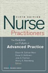Nurse Practitioners: The Evolution and Future of Advanced Practice - Eileen M. Sullivan-Marx, Julie Fairman, Sherry A. Greenberg, Diane O'Neill McGivern