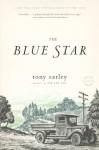 The Blue Star: A Novel - Tony Earley