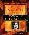 Quiet Moments with Oswald Chambers: 120 Daily Readings - Oswald Chambers, Heidi Hess