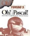 Oh! Turbo 5 PASCAL! - James Folts, Michael Johnson, George Beekman