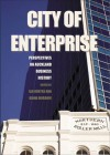 City of Enterprise: Perspectives on Auckland Business History - Gavin McLean, Hazel Petrie, Ian Hunter, Diana Morrow