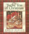 The Twelve Teas of Christmas - Emilie Barnes