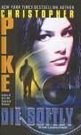 Die Softly - Christopher Pike