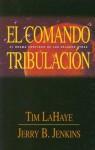 El Comando Tripulacion / Tribulation Force: Drama Continuo De Los Defados Atras (Left Behind) - Tim LaHaye, Jerry B. Jenkins