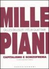 Mille piani. Capitalismo e schizofrenia - Gilles Deleuze, Félix Guattari